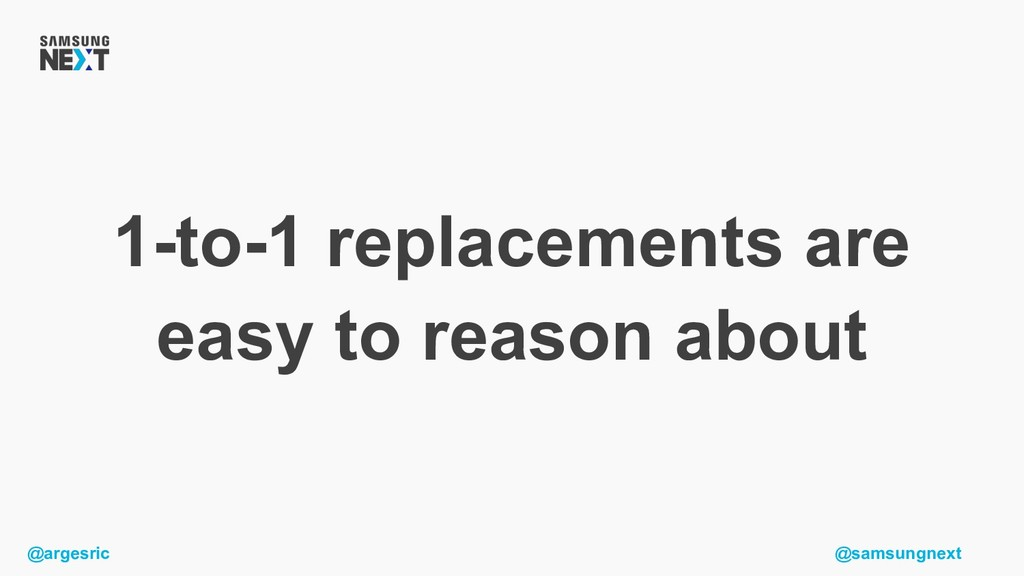 @argesric @samsungnext 1-to-1 replacements are ...