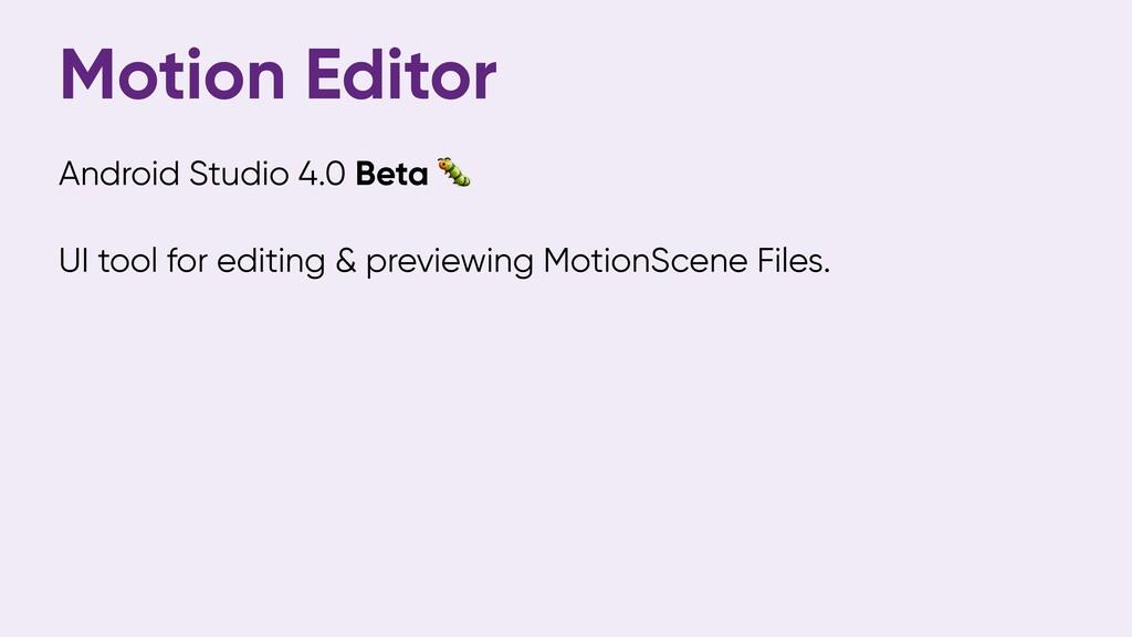 Motion Editor Android Studio 4.0 Beta  UI tool ...