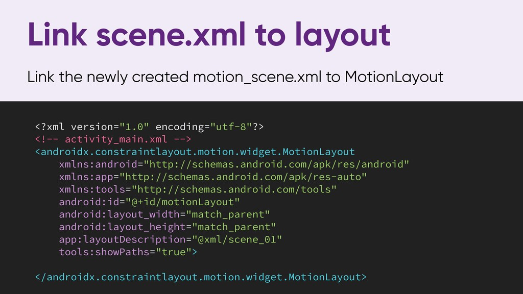 Link scene.xml to layout Link the newly created...