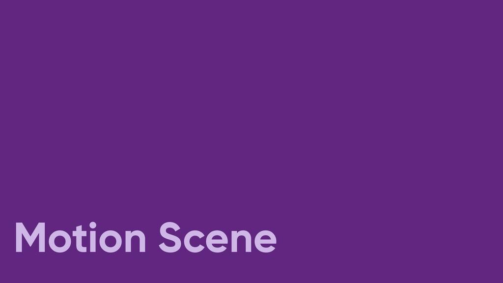Motion Scene