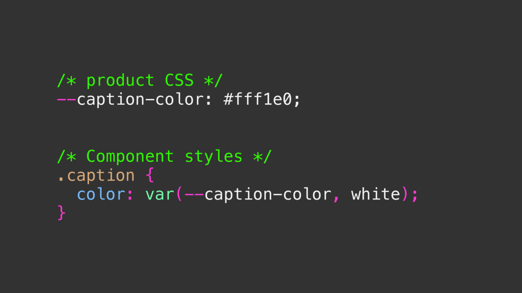 /* product CSS */ --caption-color: #fff1e0; /* ...