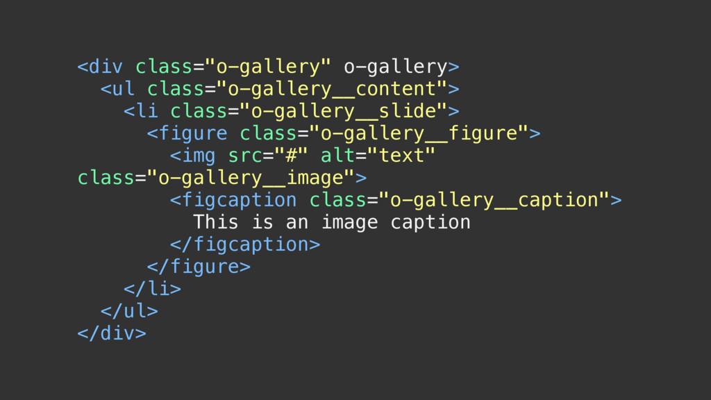 "<div class=""o-gallery"" o-gallery> <ul class=""o-..."