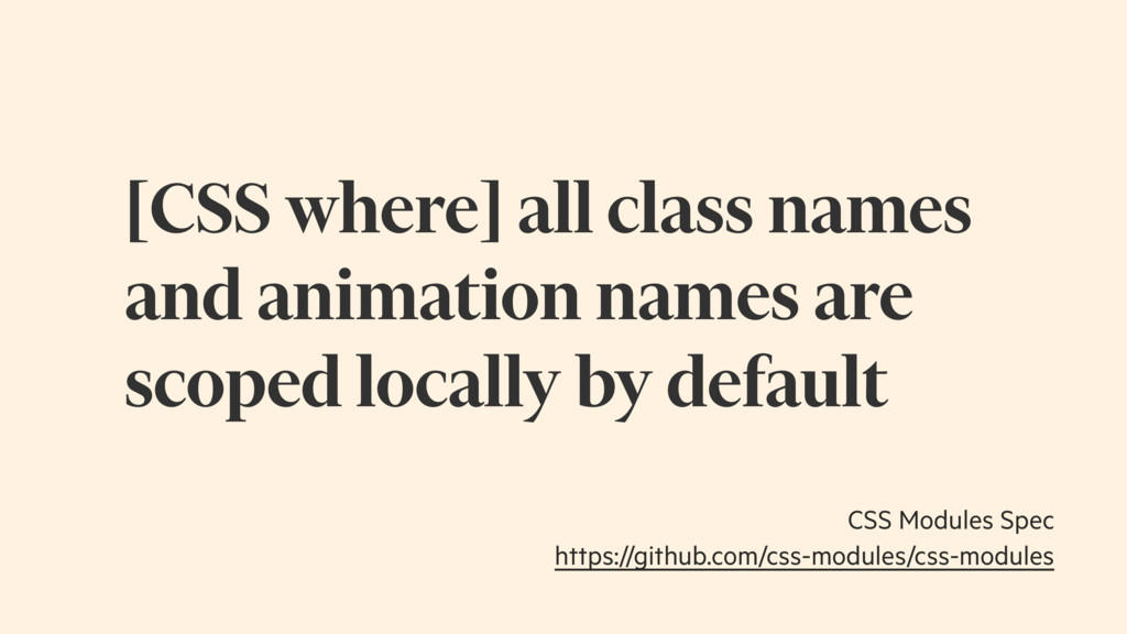 [CSS where] all class names and animation names...