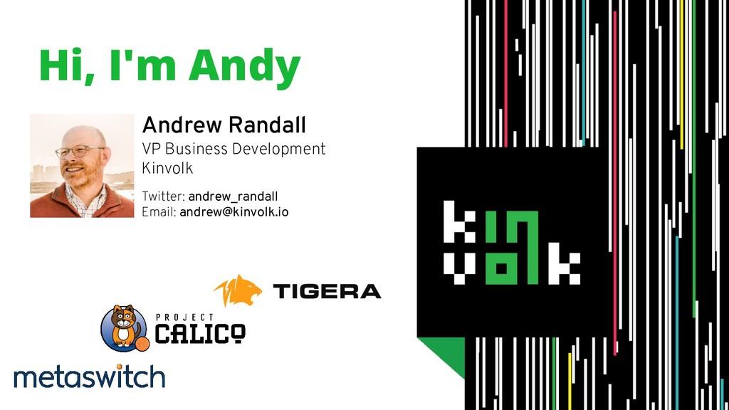 Andrew Randall VP Business Development Kinvolk ...