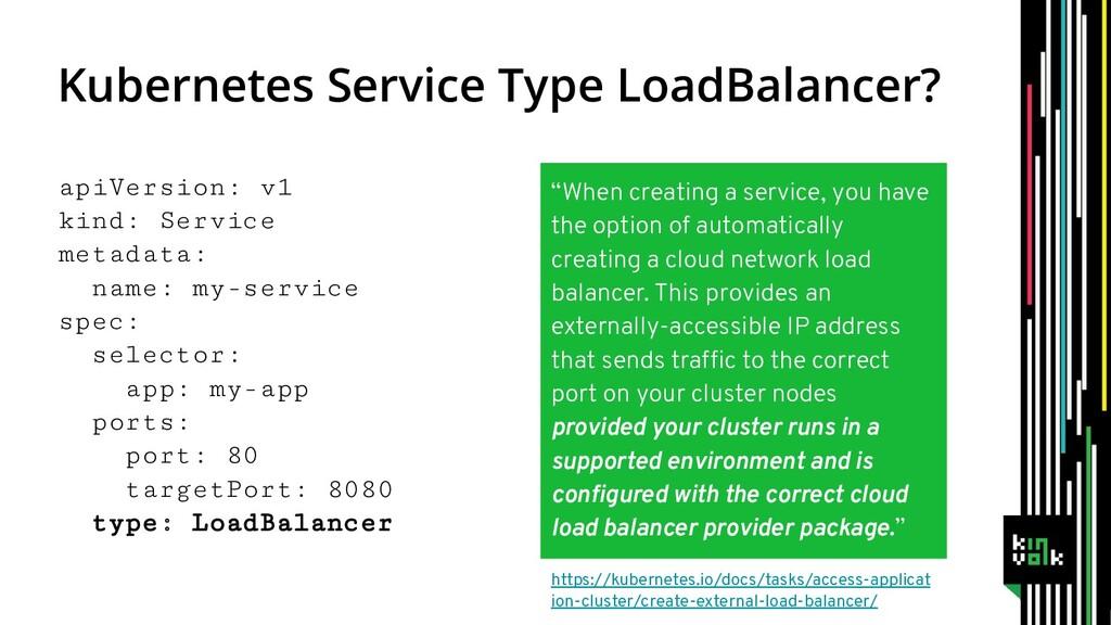 Kubernetes Service Type LoadBalancer? apiVersio...