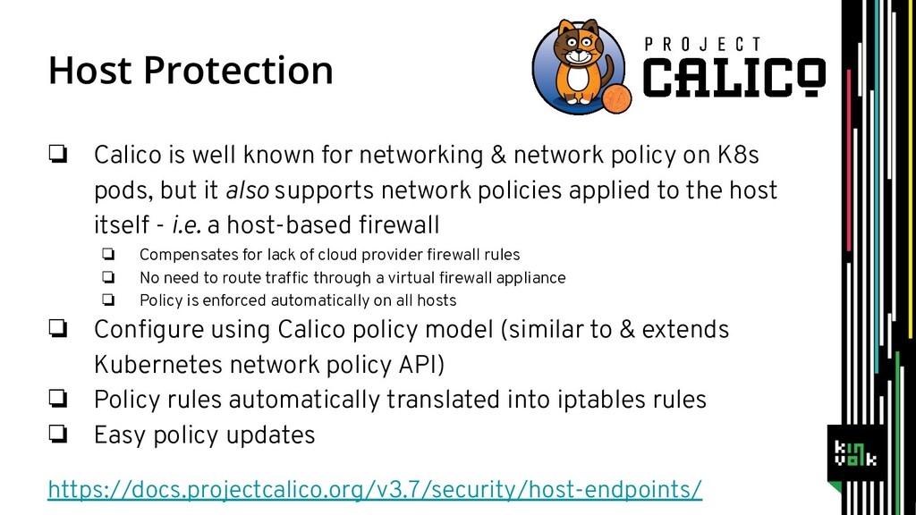 ❏ Calico is well known for networking & network...