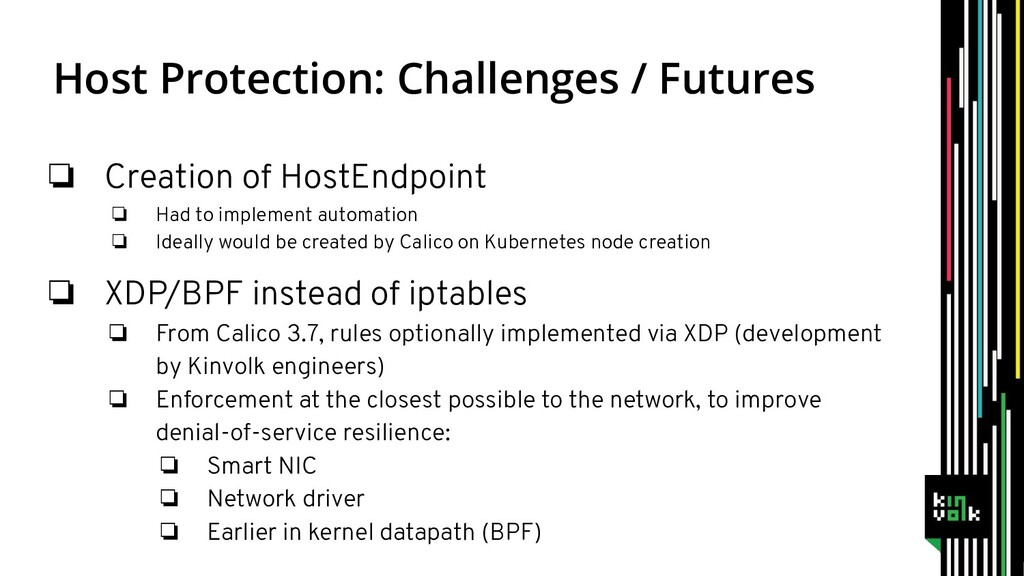 ❏ Creation of HostEndpoint ❏ Had to implement a...