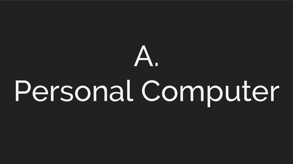 A. Personal Computer