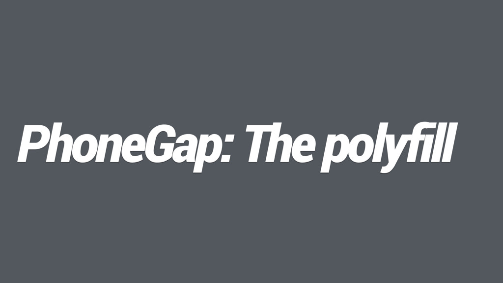 PhoneGap: The polyfill
