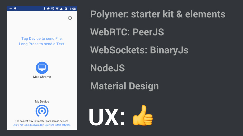 Polymer: starter kit & elements WebRTC: PeerJS ...