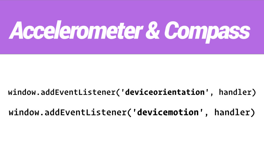 window.addEventListener('deviceorientation', ha...