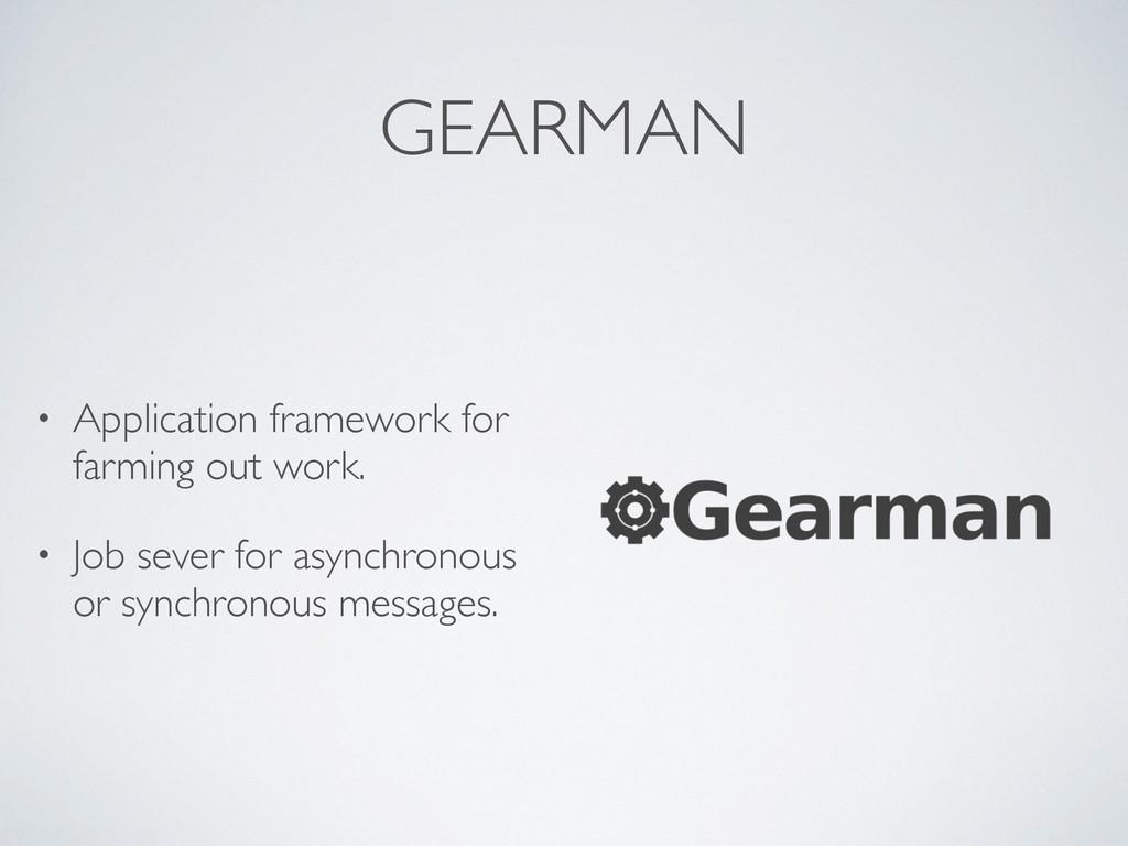 GEARMAN • Application framework for farming out...