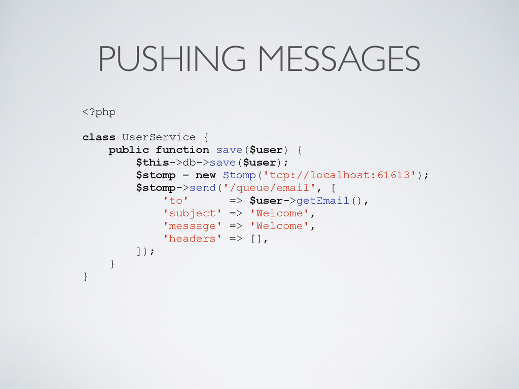 PUSHING MESSAGES <?php class UserService { publ...