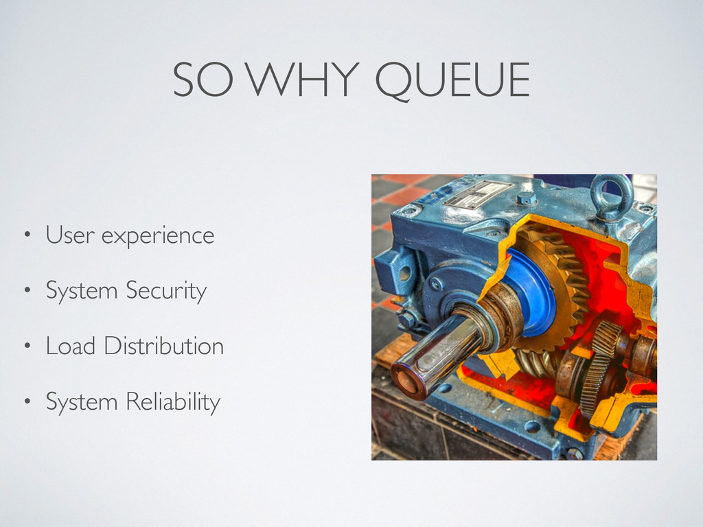 SO WHY QUEUE • User experience • System Securit...