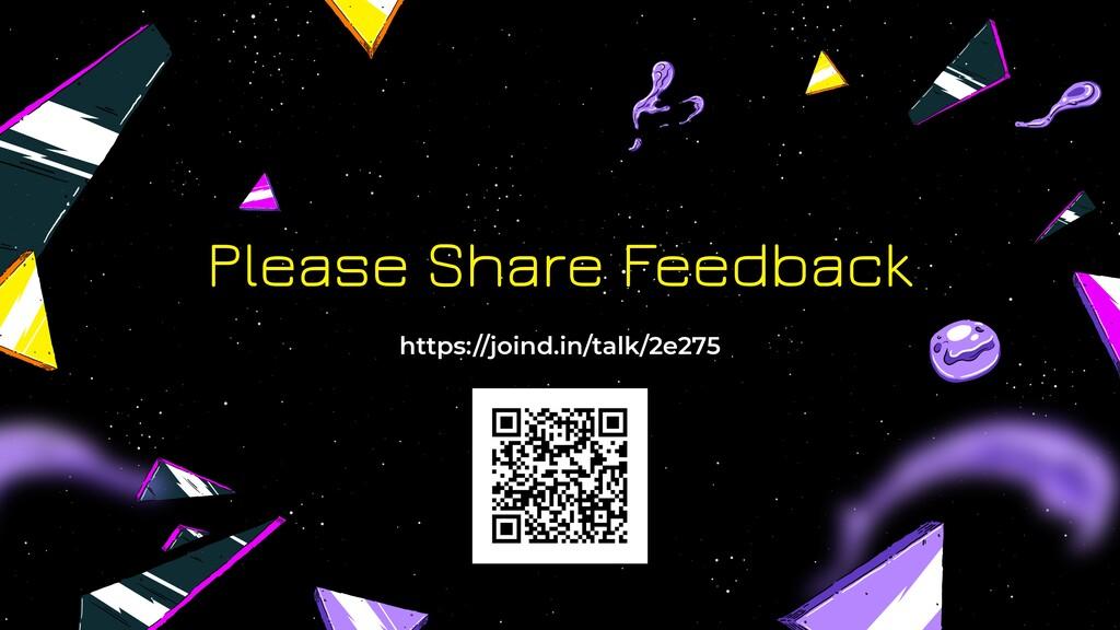 https://joind.in/talk/2e275 Please Share Feedba...