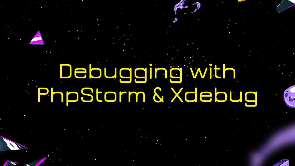 Debugging with PhpStorm & Xdebug