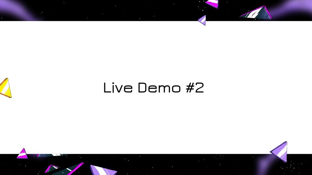 Live Demo #2