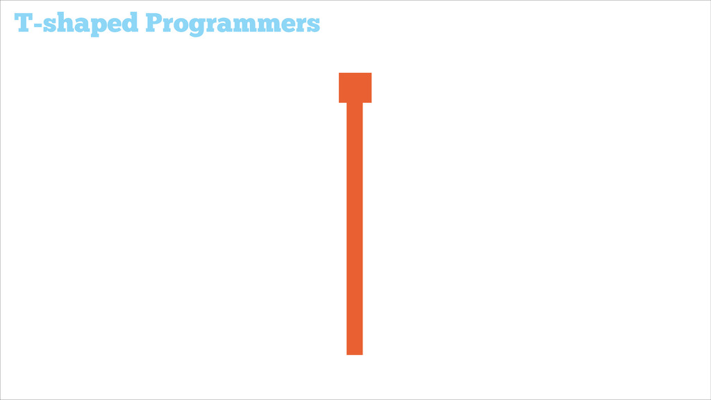 T-shaped Programmers