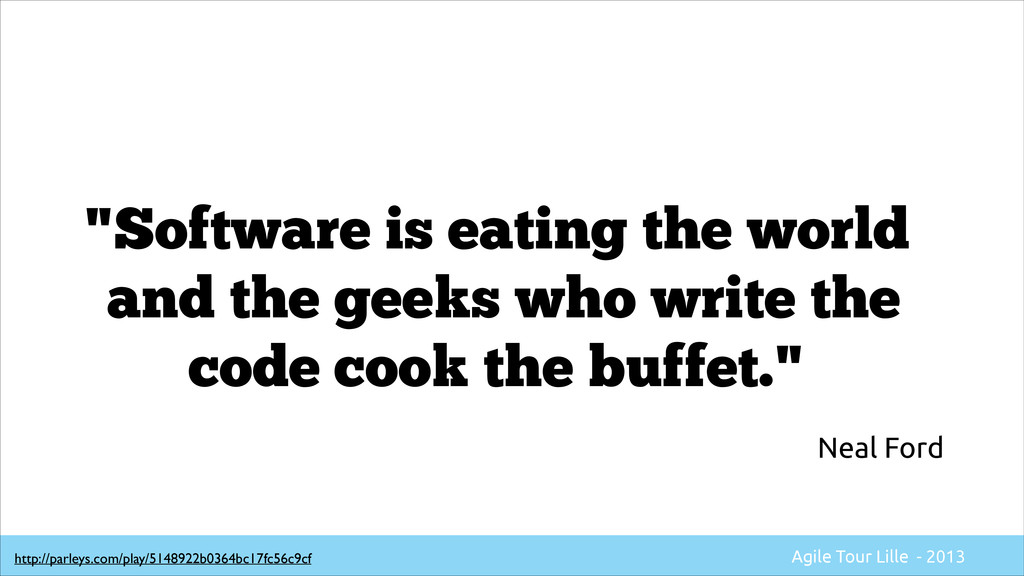 """""""Software is eating the world and the geeks who..."""