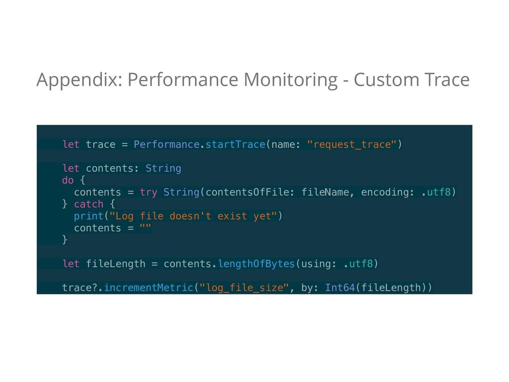 Appendix: Performance Monitoring - Custom Trace...