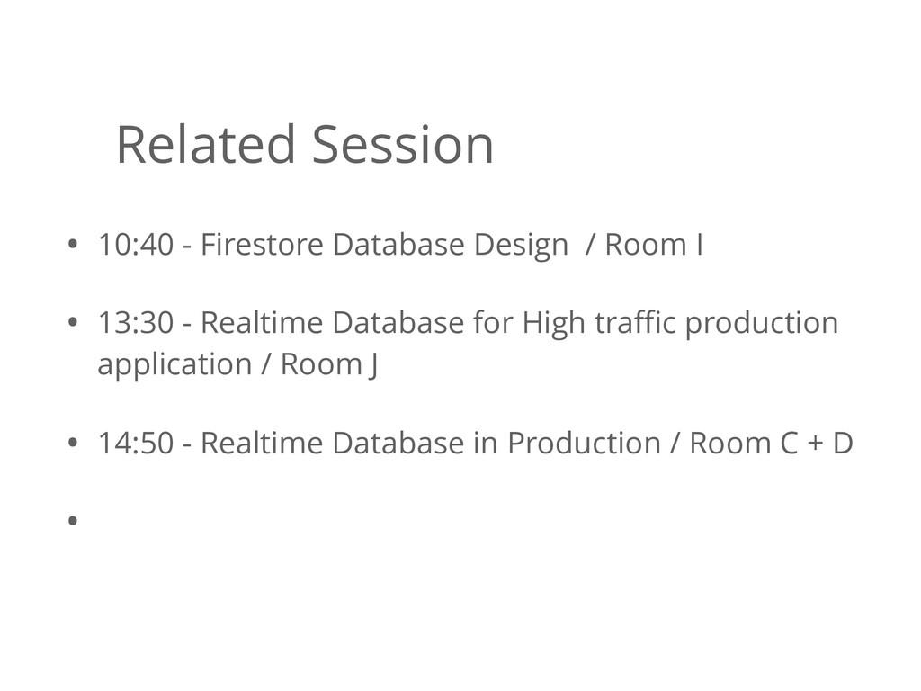 • 10:40 - Firestore Database Design / Room I • ...