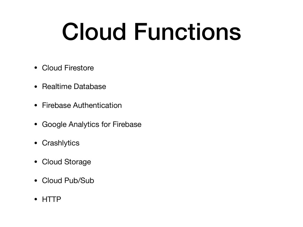 Cloud Functions • Cloud Firestore   • Realtime ...