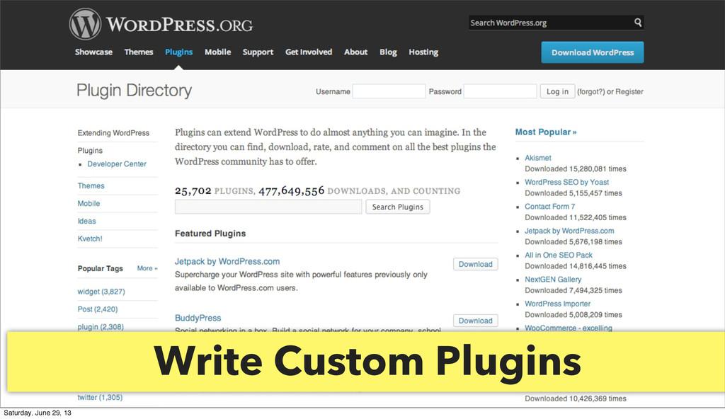 Write Custom Plugins Saturday, June 29, 13