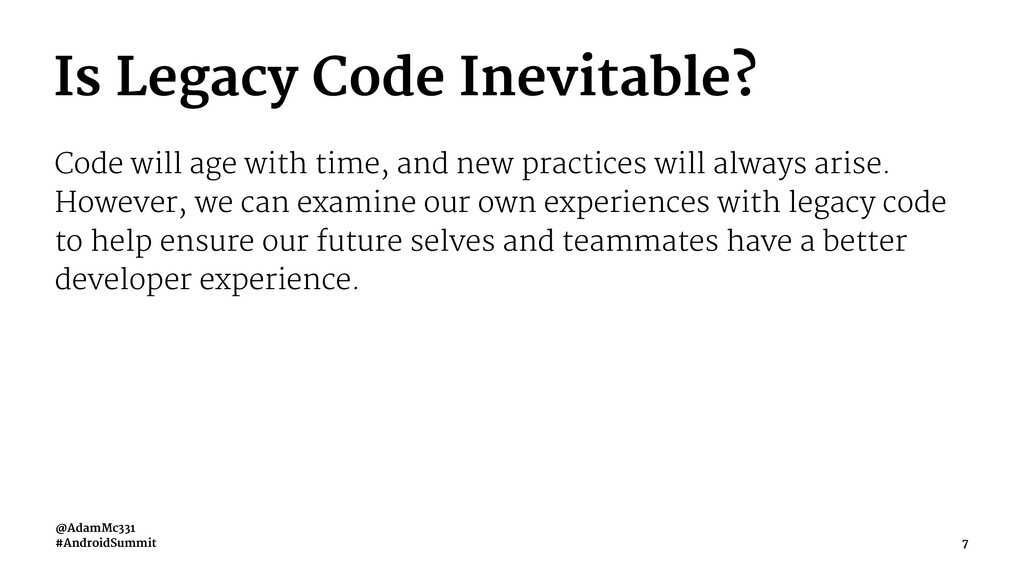 Is Legacy Code Inevitable? Code will age with t...