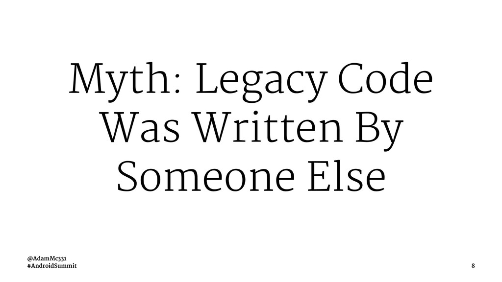 Myth: Legacy Code Was Written By Someone Else @...