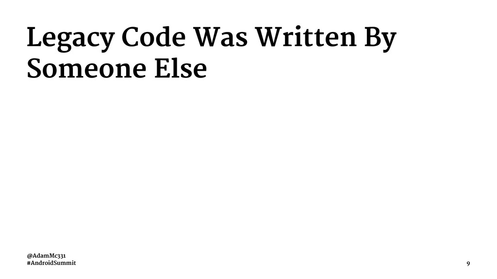 Legacy Code Was Written By Someone Else @AdamMc...