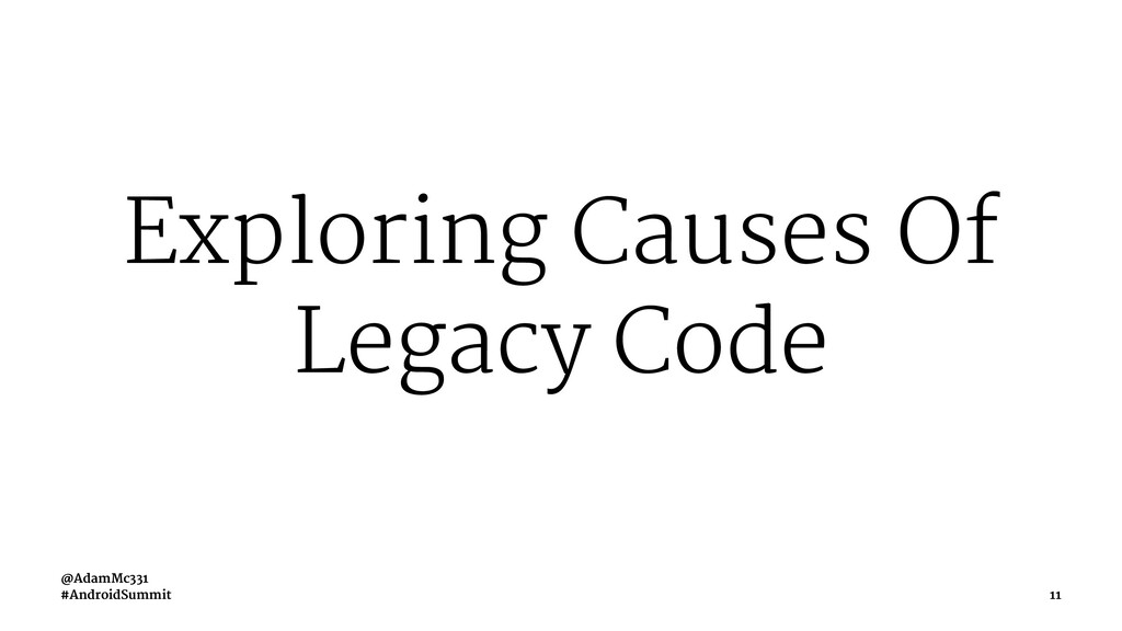 Exploring Causes Of Legacy Code @AdamMc331 #And...