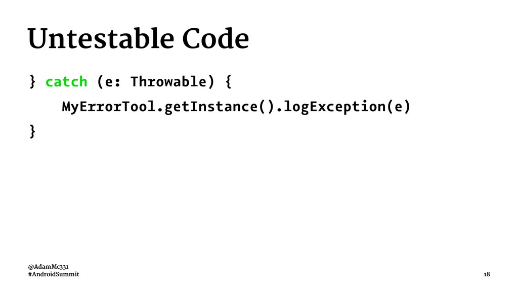 Untestable Code } catch (e: Throwable) { MyErro...