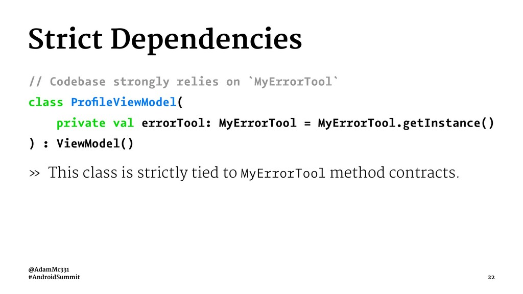 Strict Dependencies // Codebase strongly relies...