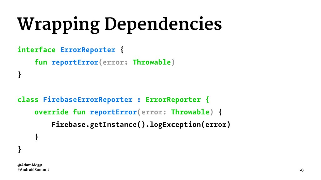 Wrapping Dependencies interface ErrorReporter {...