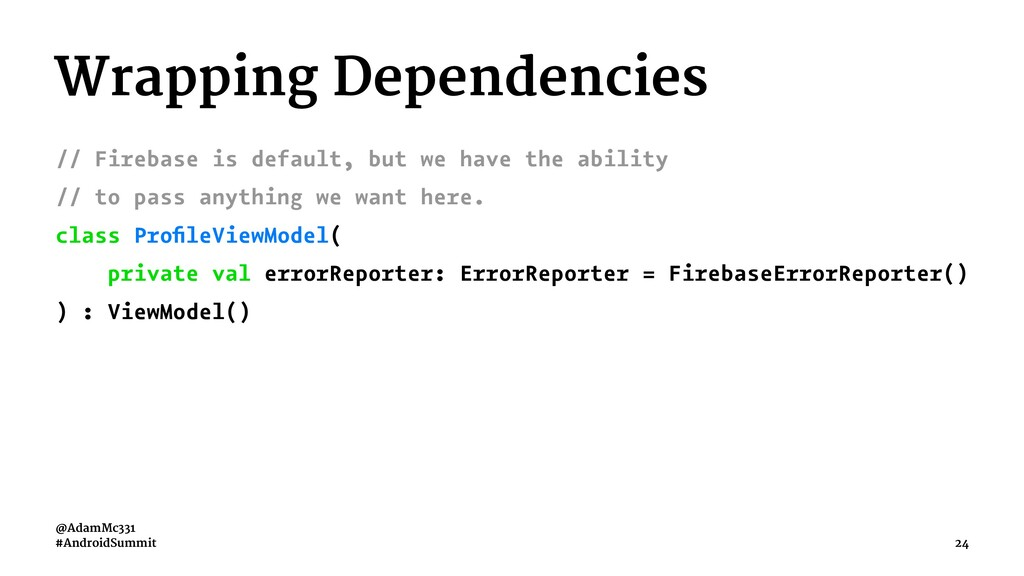 Wrapping Dependencies // Firebase is default, b...