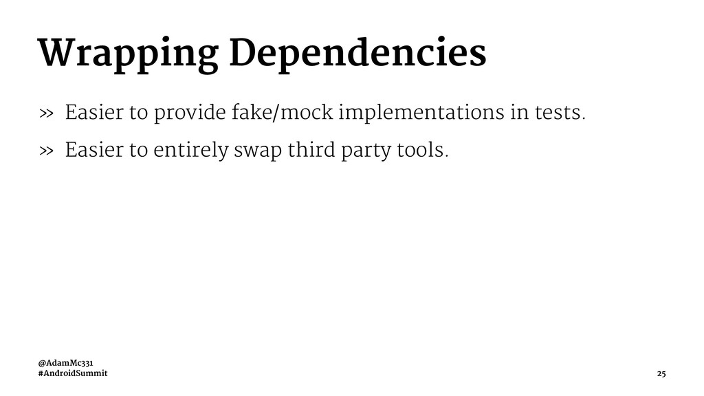 Wrapping Dependencies » Easier to provide fake/...