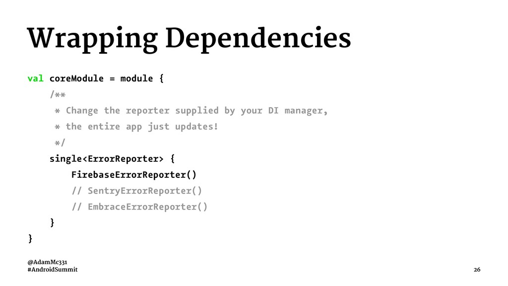 Wrapping Dependencies val coreModule = module {...