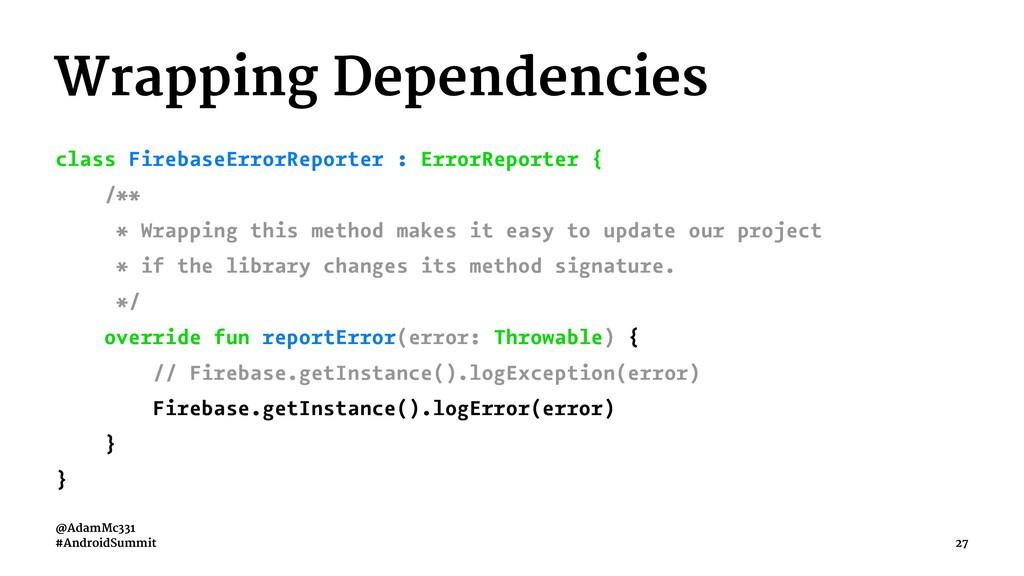 Wrapping Dependencies class FirebaseErrorReport...