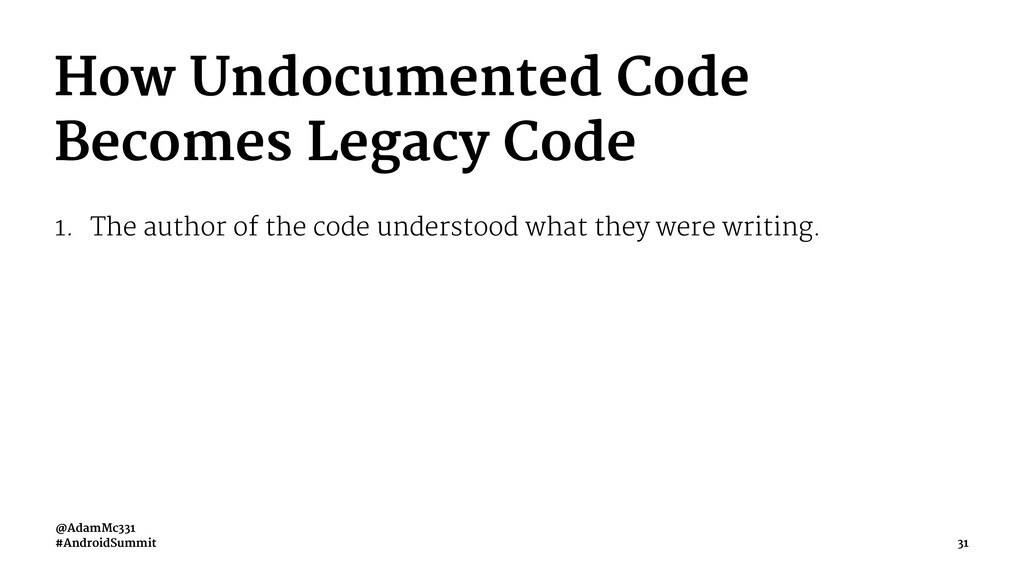 How Undocumented Code Becomes Legacy Code 1. Th...