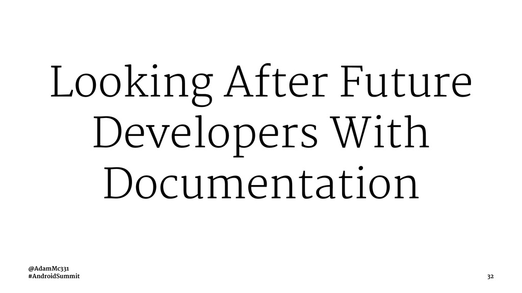 Looking After Future Developers With Documentat...