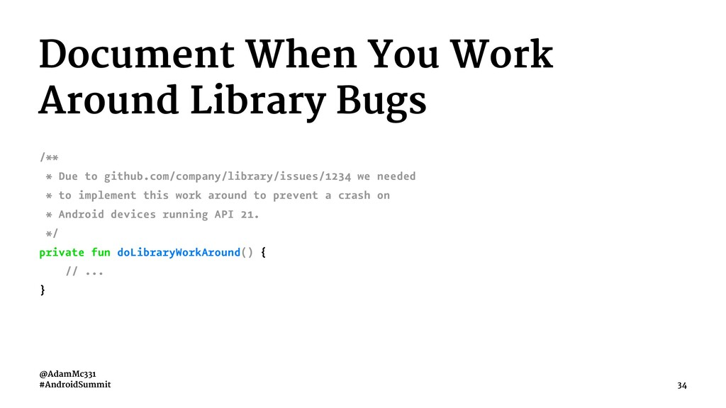 Document When You Work Around Library Bugs /** ...