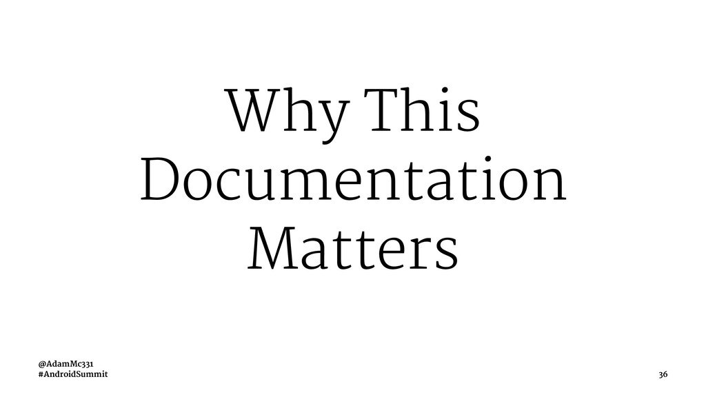 Why This Documentation Matters @AdamMc331 #Andr...