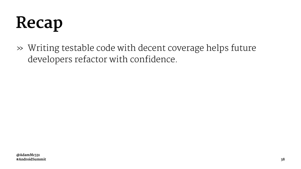 Recap » Writing testable code with decent cover...
