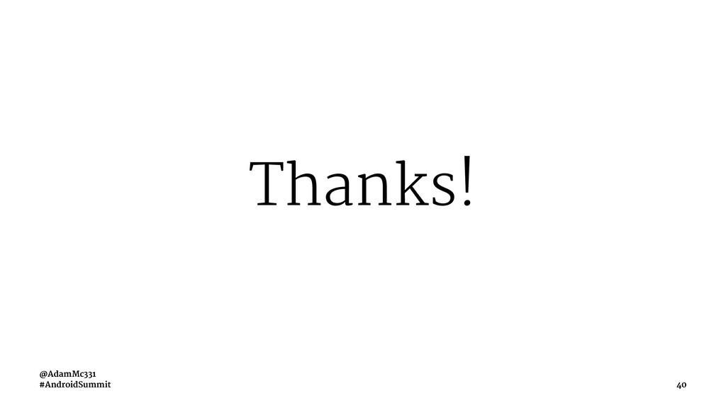 Thanks! @AdamMc331 #AndroidSummit 40