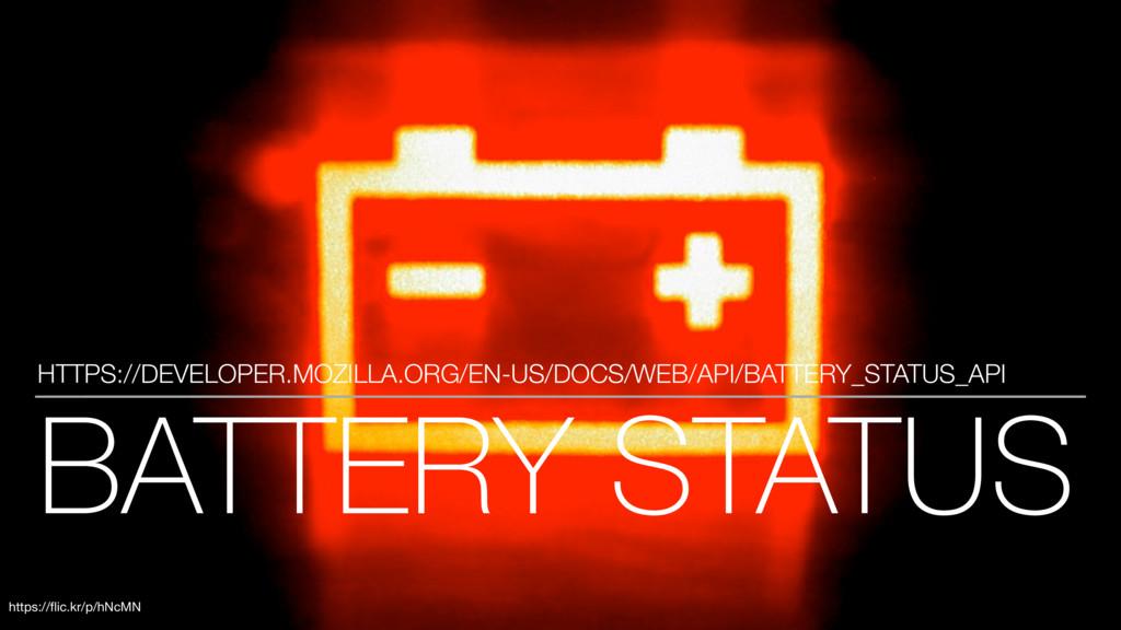 BATTERY STATUS HTTPS://DEVELOPER.MOZILLA.ORG/EN...