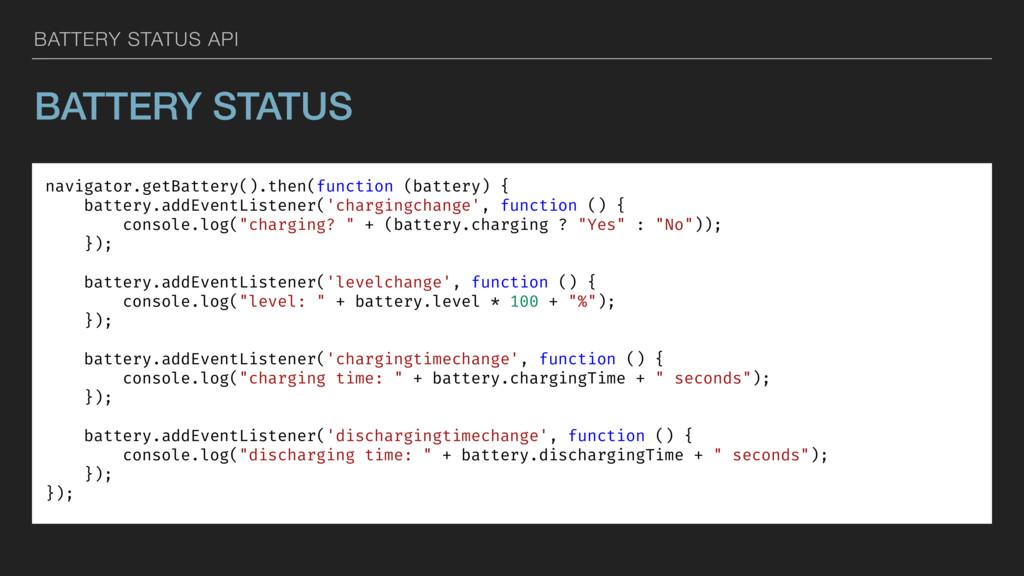 BATTERY STATUS API BATTERY STATUS navigator.get...