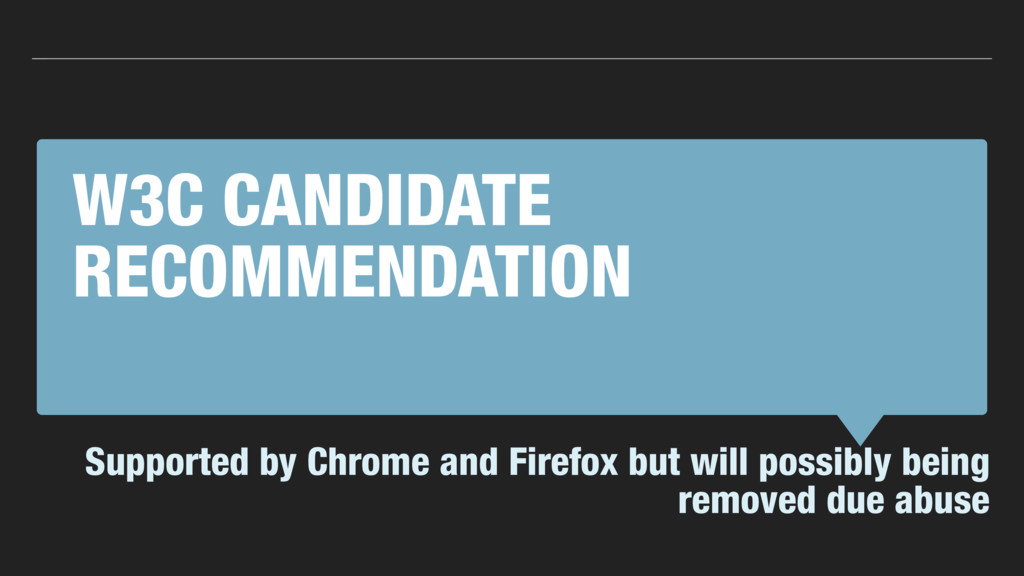 W3C CANDIDATE RECOMMENDATION Supported by Chrom...