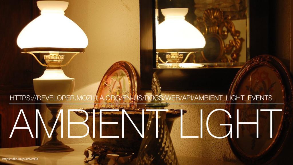 AMBIENT LIGHT HTTPS://DEVELOPER.MOZILLA.ORG/EN-...