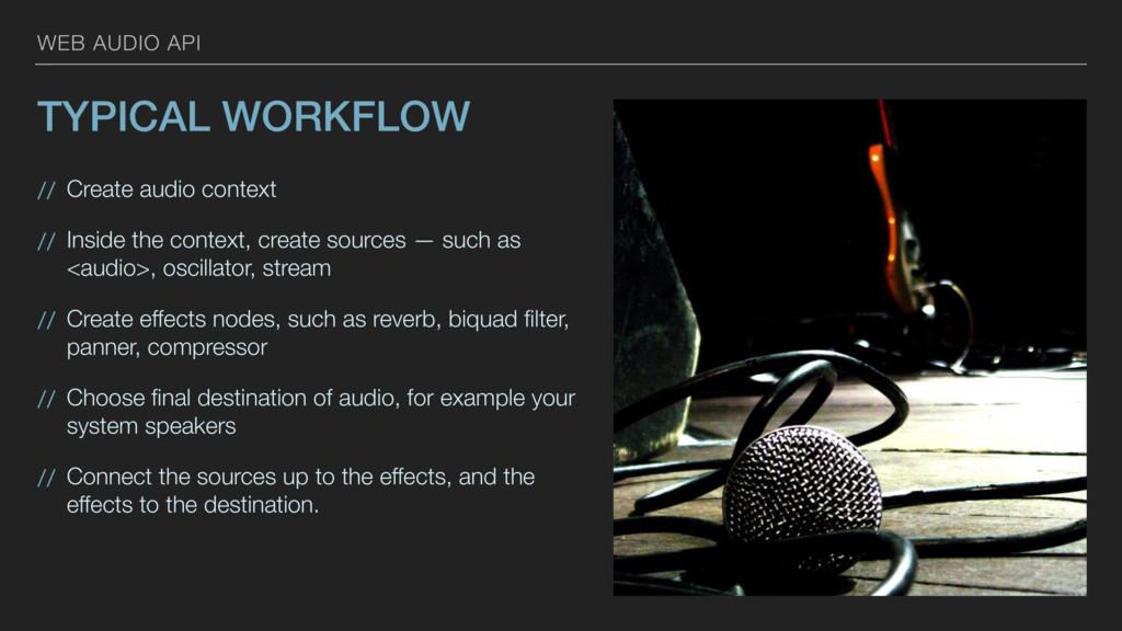 WEB AUDIO API TYPICAL WORKFLOW // Create audio ...