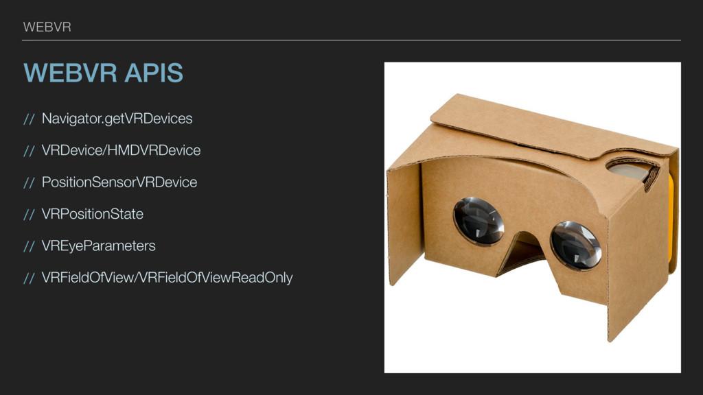 WEBVR WEBVR APIS // Navigator.getVRDevices // V...